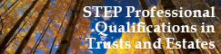 STEP Professional Qualifications in Trusts and Estates